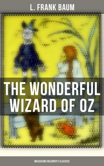 The Wonderful Wizard of OZ (Musaicum Children's Classics) - cover