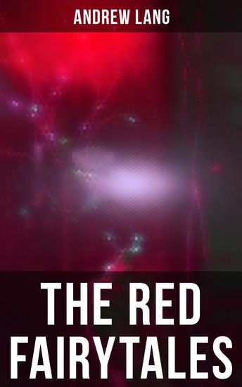 The Red Fairytales - The Classic Tales of Magic & Fantasy - cover