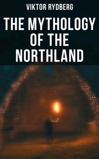 The Mythology of the Northland - Teutonic Myths - cover