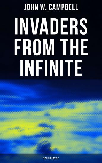 Invaders from the Infinite (Sci-Fi Classic) - Arcot Morey and Wade Series - cover