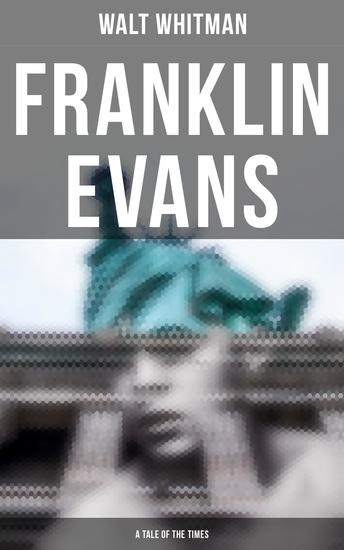 Franklin Evans (A Tale of the Times) - cover