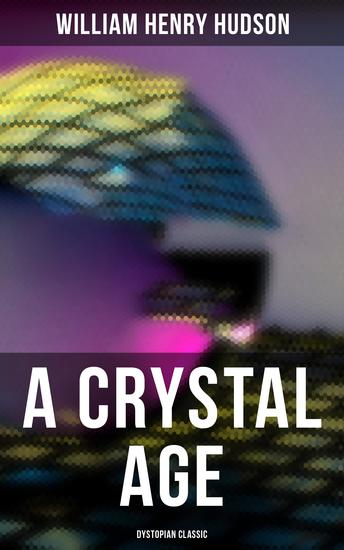 A Crystal Age (Dystopian Classic) - cover