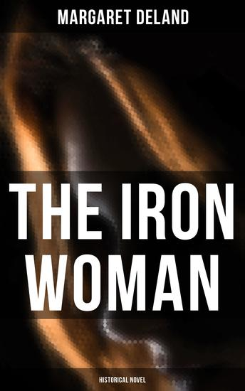 The Iron Woman (Historical Novel) - cover