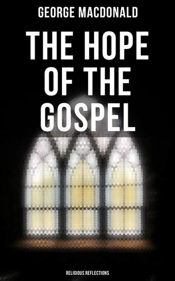 The Hope of the Gospel: Religious Reflections - cover