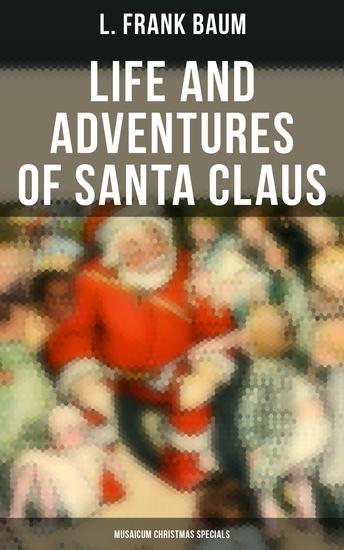Life and Adventures of Santa Claus (Musaicum Christmas Specials) - cover