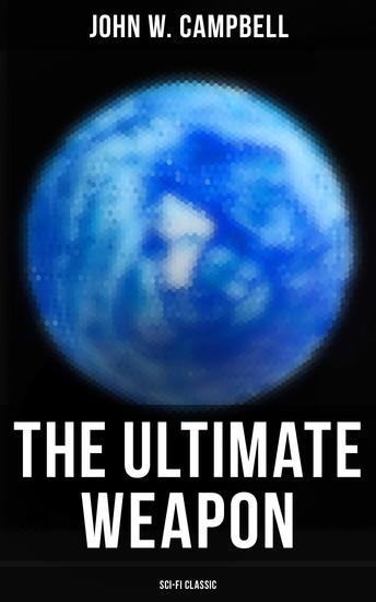 The Ultimate Weapon (Sci-Fi Classic) - cover