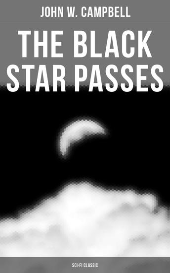 The Black Star Passes (Sci-Fi Classic) - Arcot Morey and Wade Series - cover