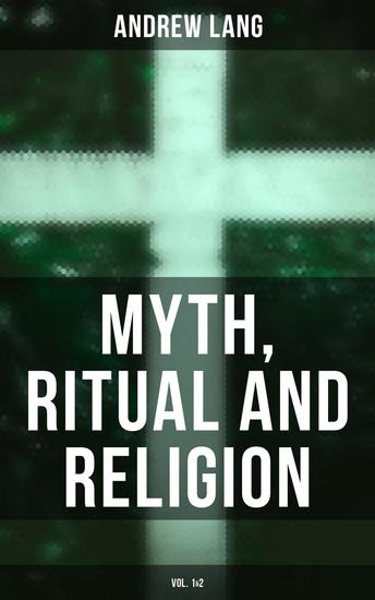 Myth Ritual and Religion (Vol 1&2) - cover