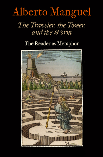 The Traveler the Tower and the Worm - The Reader as Metaphor - cover