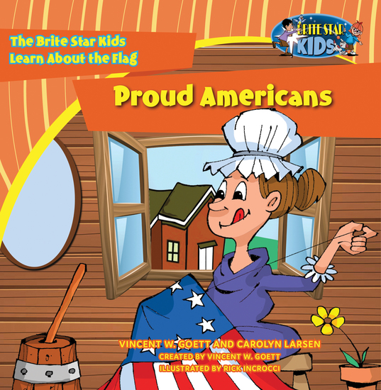 Proud Americans - The Brite Star Kids Learn About the Flag - cover