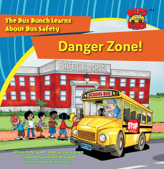 Danger Zone! - The Bus Bunch Learns About Bus Safety - cover