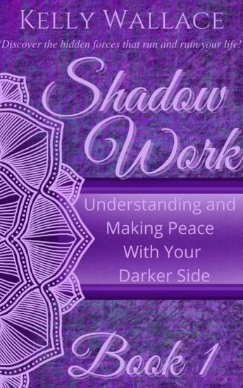 Shadow Work - Understanding and Making Peace With Your Darker Side - cover