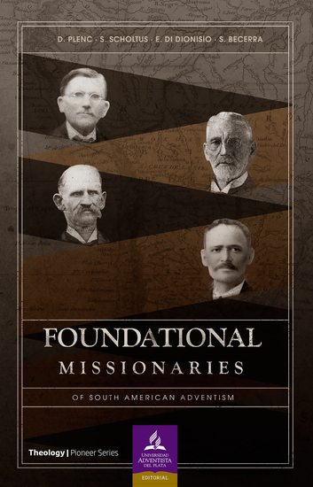 Foundational missionaries of south american adventism - cover