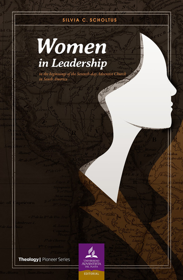 Women in leadership - In the beginnings of the Seventh-day Adventist Church in South America - cover