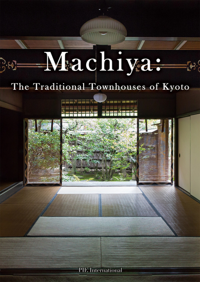 Machiya - The Traditional Townhouses of Kyoto - cover