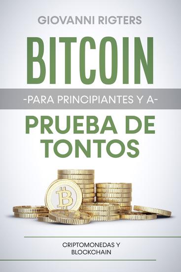 Bitcoin para principiantes y a prueba de tontos - Criptomonedas y Blockchain - cover