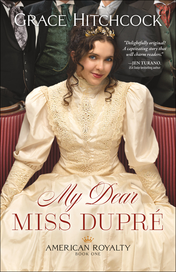 My Dear Miss Dupré (American Royalty Book #1) - cover