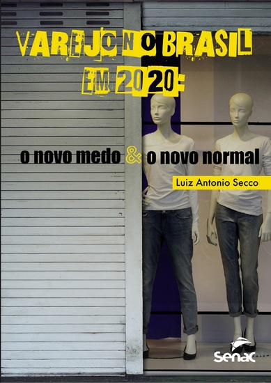 Varejo no Brasil em 2020 - o novo medo e o novo normal - cover