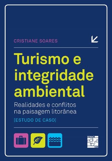 Turismo e integridade ambiental - realidades e conflitos na paisagem litorânea (estudo de caso) - cover
