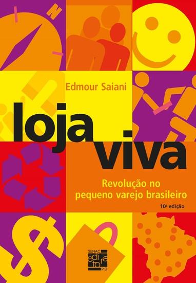 Loja viva - revolução no pequeno varejo brasileiro - cover