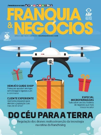 Revista Franquia & Negócios Ed 82 - Regulação dos Drones - Motiva Inserção da Tecnologia na Rotina do Franchising - cover