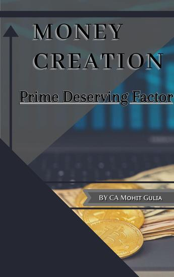 Money Creation : Prime Deserving Factor - cover