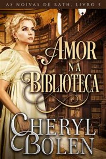 Amor Na Biblioteca - As Noivas De Bath Livro 5 - cover
