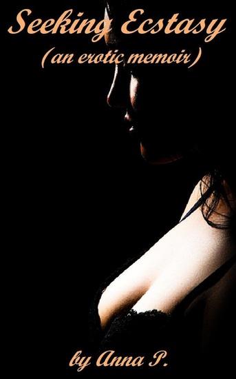 Seeking Ecstasy - An Erotic Memoir - cover