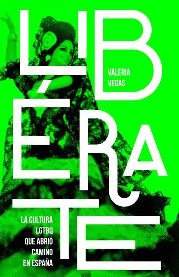 Libérate - La cultura LGTBQ que abrió camino en España - cover