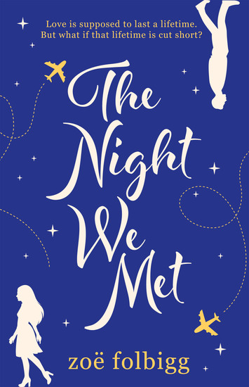 The Night We Met - An emotional and epic romance about finding love and never letting it go - cover