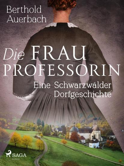 Die Frau Professorin Eine Schwarzwälder Dorfgeschichte - cover