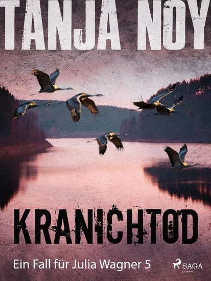 Kranichtod - Ein Fall für Julia Wagner: Band 5 - cover
