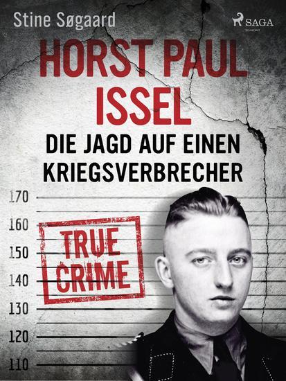 Horst Paul Issel: Die Jagd auf einen Kriegsverbrecher - cover
