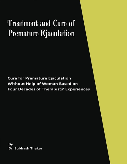 Treatment and Cure of Premature Ejaculation: Cure for Premature Ejaculation Without Help of Woman Based on Four Decades of Therapists' Experiences - cover