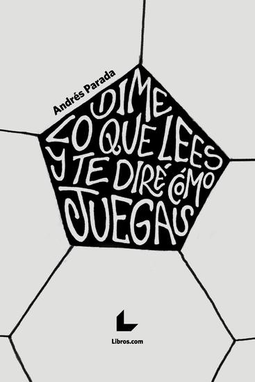 Dime lo que lees y te diré cómo juegas - Prólogo de Juan Manuel Rodríguez Iglesias - cover