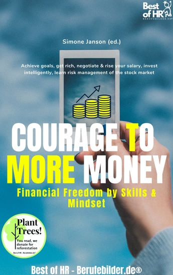 Courage to More Money! Financial Freedom by Skills & Mindset - Achieve goals get rich negotiate & rise your salary invest intelligently learn risk management of the stock market - cover