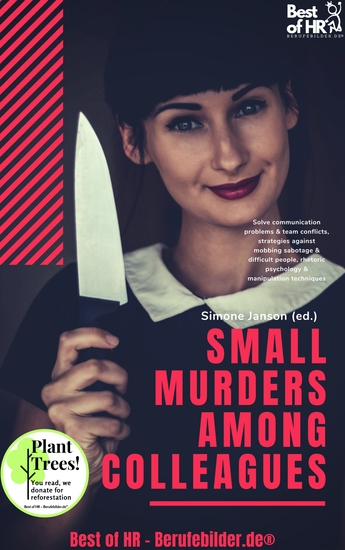 Small Murders among Colleagues - Solve communication problems & team conflicts strategies against mobbing sabotage & difficult people rhetoric psychology & manipulation techniques - cover