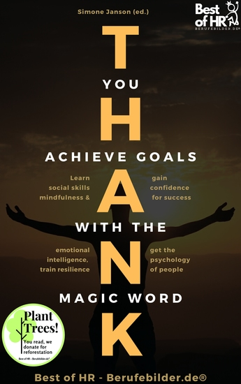 Thank you Achieve Goals with the Magic Word - Learn social skills mindfulness & emotional intelligence train resilience gain confidence for success get the psychology of people - cover
