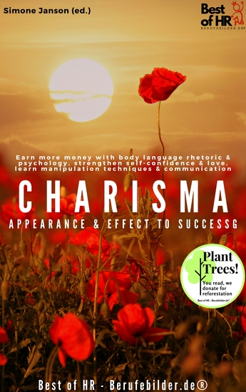 Charisma! Appearance & Effect to Success - Earn more money with body language rhetoric & psychology strengthen self-confidence & love learn manipulation techniques & communication - cover