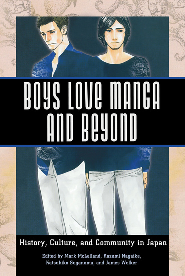 Boys Love Manga and Beyond - History Culture and Community in Japan - cover