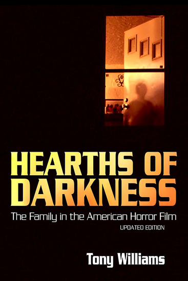 Hearths of Darkness - The Family in the American Horror Film Updated Edition - cover