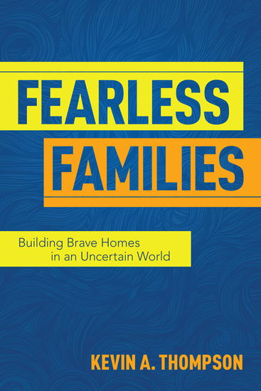 Fearless Families - Building Brave Homes in an Uncertain World - cover