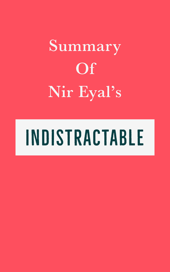 Summary of Nir Eyal's Indistractable - cover