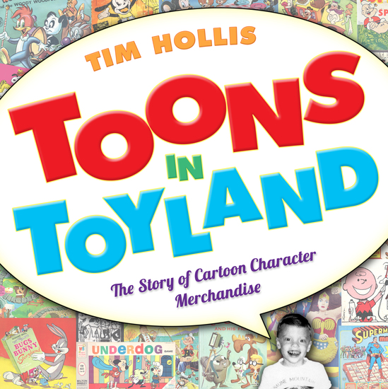 Toons in Toyland - The Story of Cartoon Character Merchandise - cover