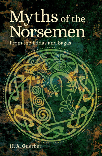 Myths of the Norsemen - From the Eddas and Sagas - cover