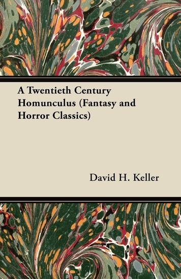 A Twentieth Century Homunculus (Fantasy and Horror Classics) - cover