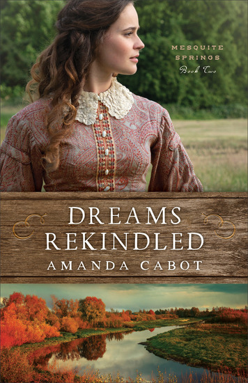 Dreams Rekindled (Mesquite Springs Book #2) - cover