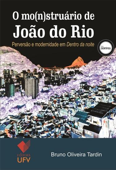 """O mo(n)struário de João do Rio - Perversão e modernidade em """"Dentro da noite"""" - cover"""
