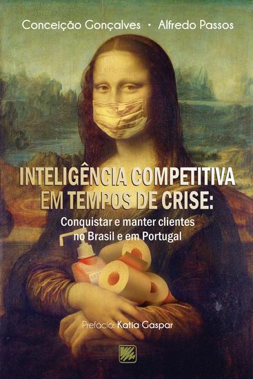 Inteligência competitiva em tempos de crise - Conquistar e manter clientes no Brasil e em Portugal - cover