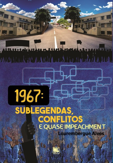 1967: Sublegendas Conflitos e Quase Impeachment - cover